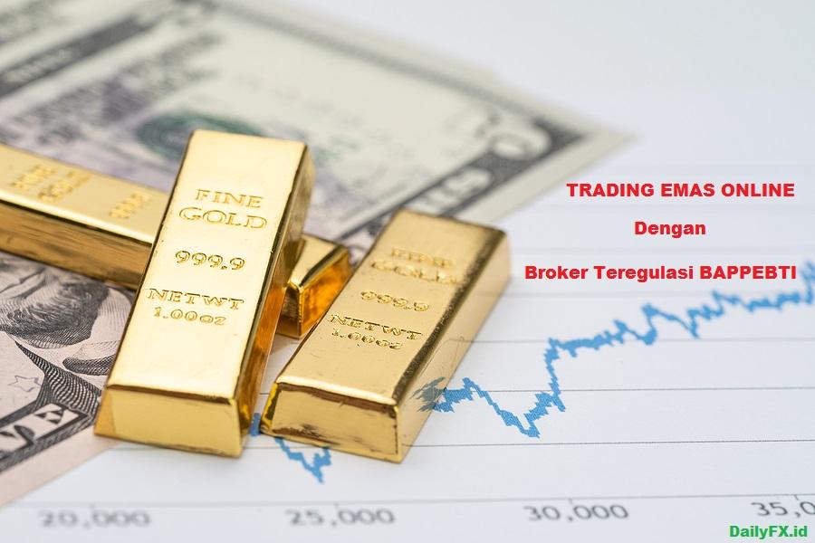 Trading Emas Online di Broker yang Teregulasi BAPPEBTI